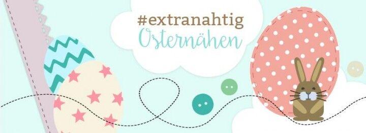 #extranahtig Osternähen